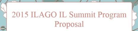 ILAGO IL Summit Program Proposal 2015