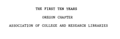 ACRL-Oregon | Cover image screenshot of 'The First Ten Years'