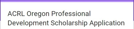 ACRL-OR PD scholarship form header